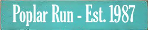 5x24 Aqua Board with White text  Poplar Run Est. 1987