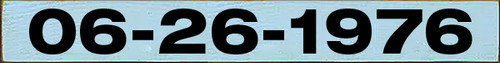 5x40 Baby Blue Board with Black text  06-26-1976