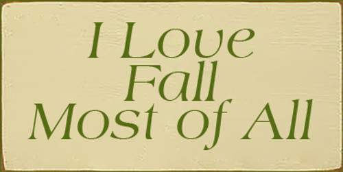 5x10 Cream board with Moss text  I Love Fall Most Of All