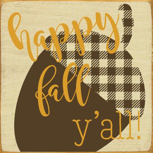 Wood Sign - Happy Fall Y'all - Plaid Acorn 7x7