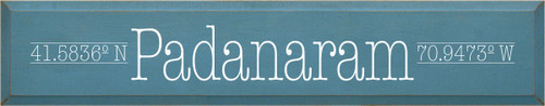 7x36 Williamsburg Blue board with White text  41,5836º N PADANARAM 70.9473º W