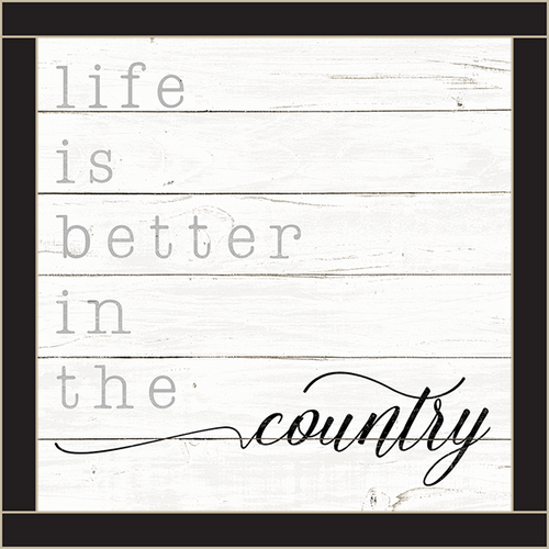 Framed Wood Sign - Life Is Better In The Country..- 12x12
