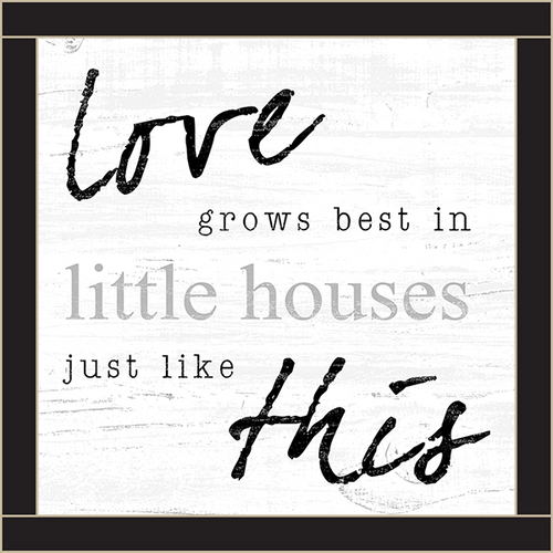 Framed Wood Sign - Love Grows Best In Little Houses Just Like This..- 12x12
