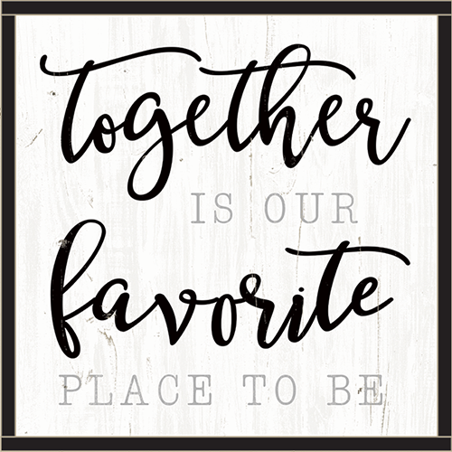 Framed Wood Sign - Together Is Our Favorite Place To Be..- 24x24