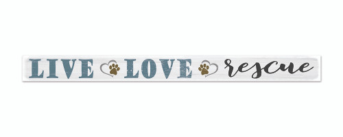 Wood Sign - Live Love Rescue 18in.
