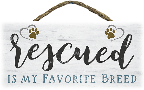 Hanging Wood Sign - Rescued Is My Favorite Breed