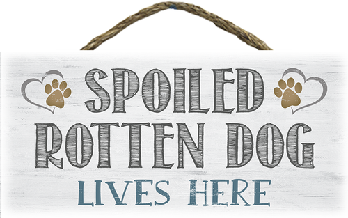 Hanging Wood Sign - Spoiled Rotten Dog Lives Here