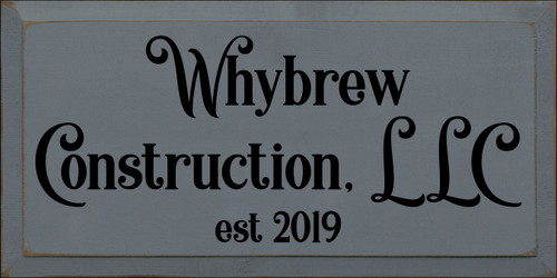 9x18 Slate board with Black text  Whybrew Construction LLC est 2019