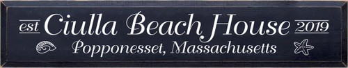 7x36 Navy Blue board with White text  Ciulla Beach House est 2019 Popponesset, Massachusetts