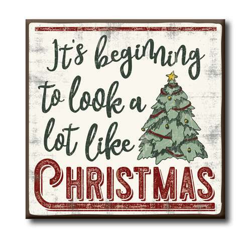 Wood Sign - It's Beginning To Look A Lot Like Christmas - 4x4