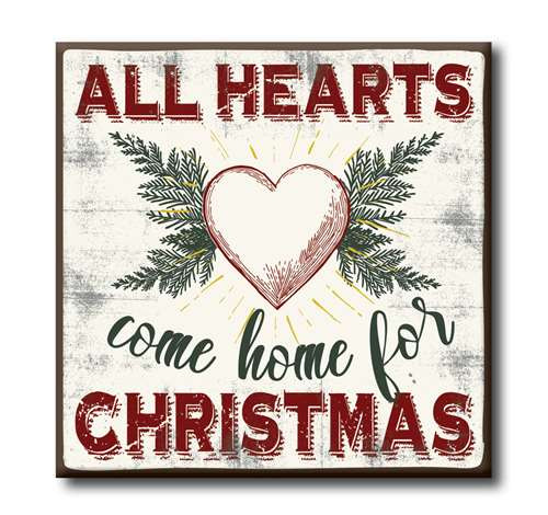 Wood Sign - All Hearts Come Home For Christmas - 4x4