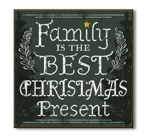 Wood Sign - Family Is The Best Christmas Present - 6x6