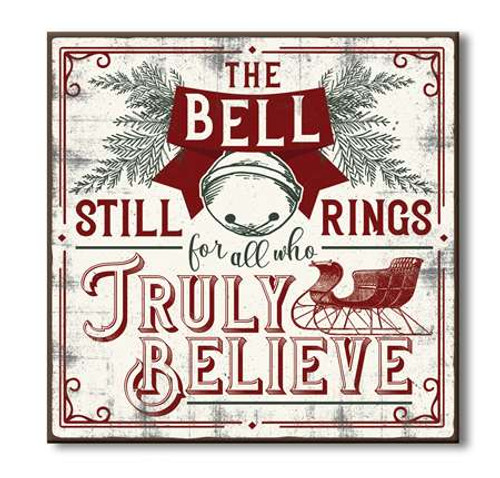 Wood Sign - The Bell Still Rings For All Who Truly Believe - 6x6