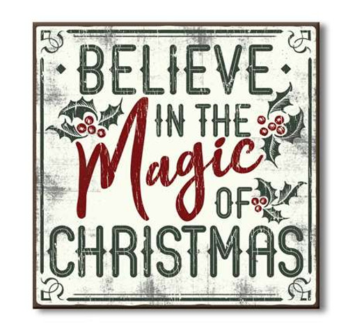 Wood Sign - Believe In The Magic Of Christmas - 6x6