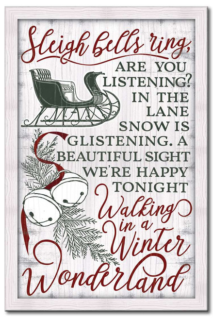 Sleigh Bells Ring, Are You Listening? In The Lane Snow Is Glistening. A Beautiful Sight We're Happy Tonight. Walking in a Winter Wonderland. Wood Sign