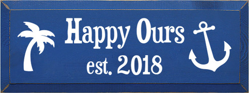 6x16 Royal board with White text  Happy Ours Est. 2018