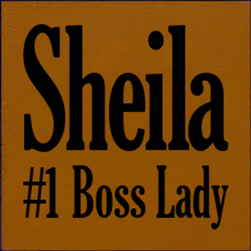 7x7 Caramel board with Black text  Sheila #1 Boss Lady