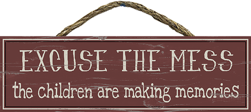 Rope Hanging Wood Sign - Excuse The Mess The Children Are Making Memories 11.5x3.5