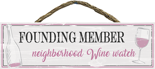 Rope Hanging Wood Sign - Founding Member Neighborhood Wine Watch 11.5x3.5