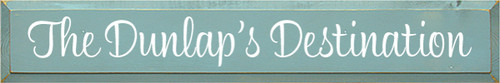 6x36 Sea Blue with White text  The Dunlap's Destination