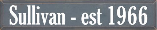 7x36 Slate board with White text  Sullivan est 1966