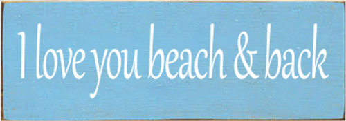 3.5x10 Light Blue board with White text  I love you beach and back