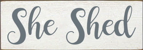 3.5x10 White board with Slate text  She Shed