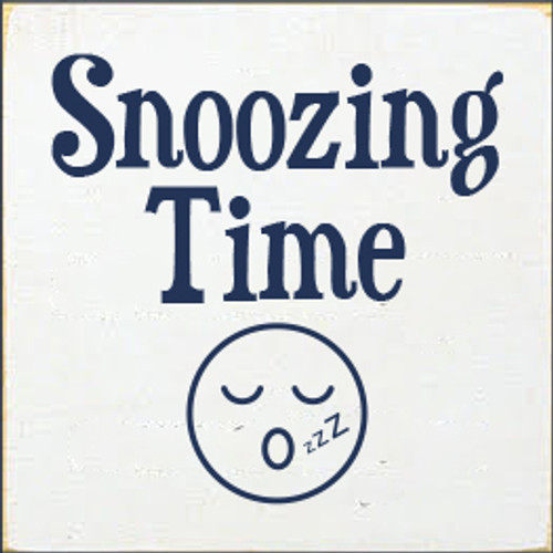 7x7 White board with Navy Blue text  Snoozing Time