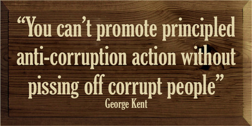 """9x18 Walnut Stain board with Cream  """"You can't promote principled anti-corruption action without pissing off corrupt people"""" George Kent"""