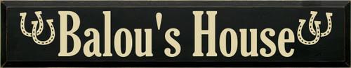 7x36 Black board with Cream text  Balou's House
