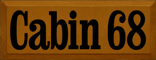 7x18 Caramel board with Black text  Cabin 68