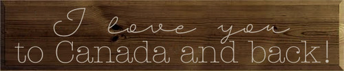10x48 Walnut Stain board with Putty text  I love you to Canada and back!