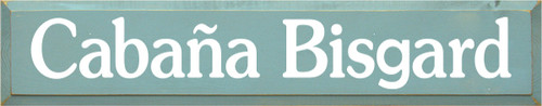 7x36 Sea Blue board with White text  Cabana Bisgard