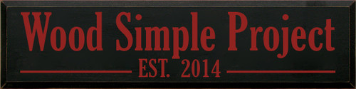 9x36 Black board with Red text  Wood Simple Project EST. 2014