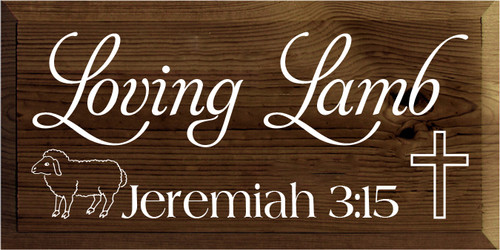 9x18 Walnut Stain board with White text  Loving Lamb Jeremiah 3:15