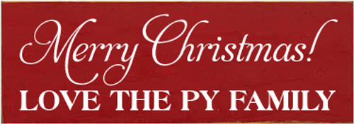 3.5x10 Red board with White text  Merry Christmas! Love the Py Family