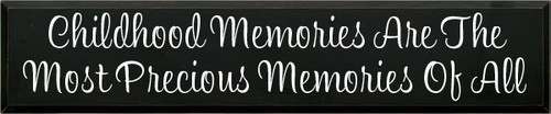 10x48 Black board with White text Childhood Memories Are The Most Precious Memories Of All