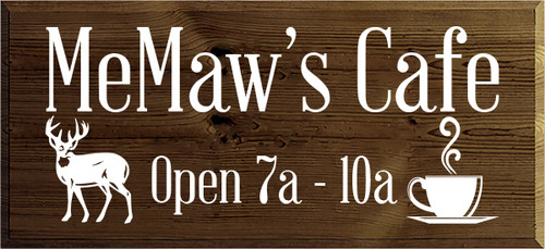11x24 Walnut Stain board with White text MeMaw's Cafe Open 7a - 10a