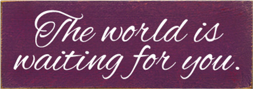3.5x10 Elderberry board with White text  The World Is Waiting For You