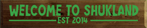 7x36 Walnut Stain board with Kelly text  Welcome to Shukland  Est 2014