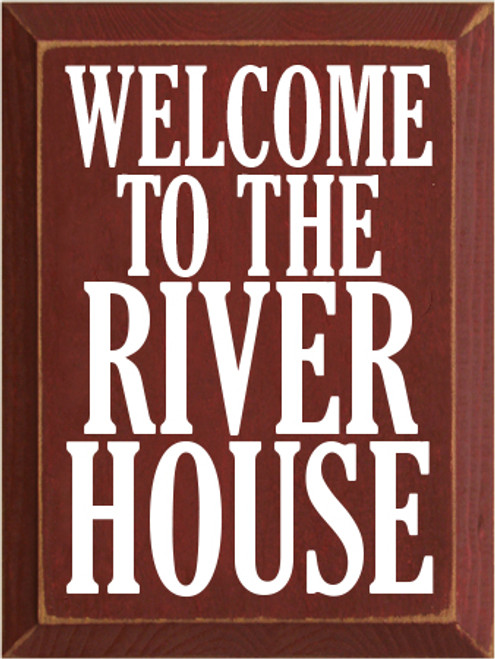 9x12 Burgundy board with White text  Welcome To The River House