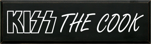 7x24 Black board with White text  Kiss The Cook