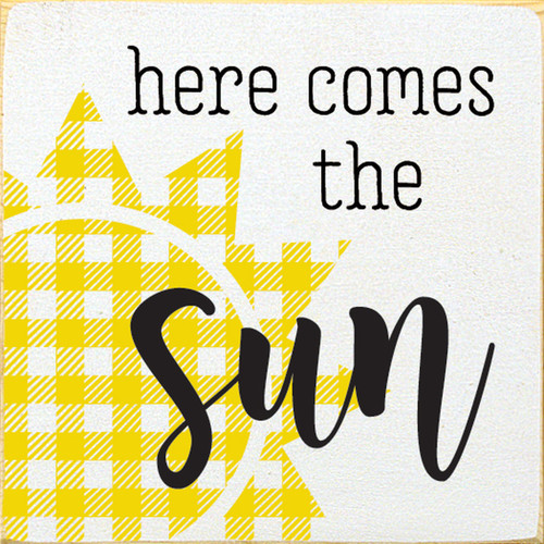 Here Comes The Sun with plaid sun Wood Sign