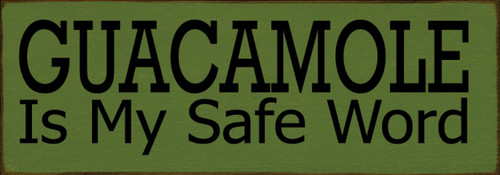 Wood Sign - Guacamole Is My Safe Word 3.5x10