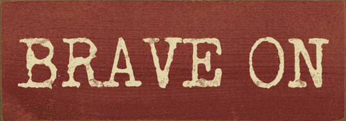 Wood Sign - Brave On 3.5x10