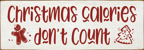 Wood Sign - Christmas Calories Don't Count 3.5x10
