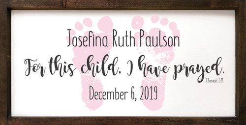 Baby Pink - For this child I have prayed. 1 Samuel 1:27 with custom baby name and birth date Wood Framed Sign