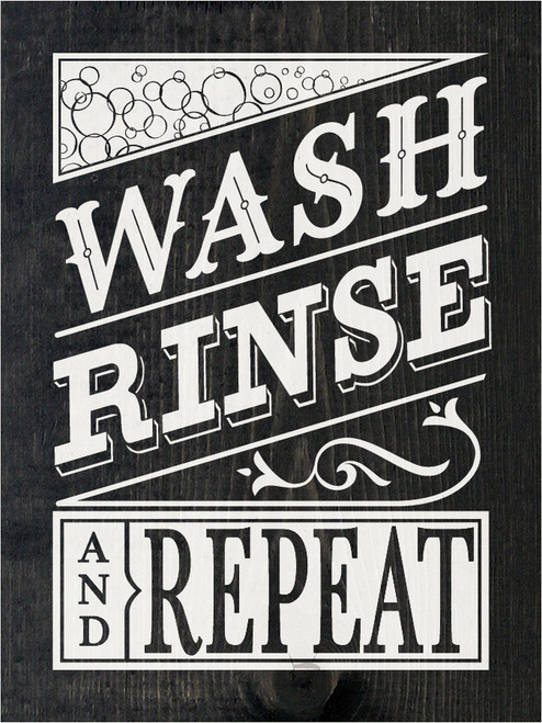 Wood Sign - Wash Rinse And Repeat 9x12