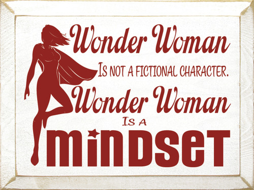 Wonder Woman Is not a fictional character Wonder Woman Is A mindset Wood Sign