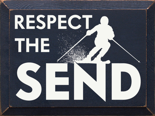 Wood Sign - Respect The Send 9x12